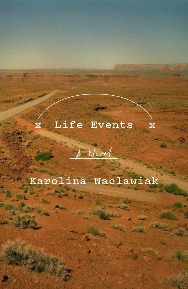 Life Events: A Novel Hardcover by Karolina Waclawiak