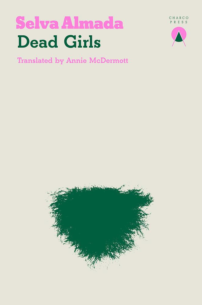 Dead Girls Paperback – September 3, 2020 by Selva Almada (Author), Annie McDermott (Translator)