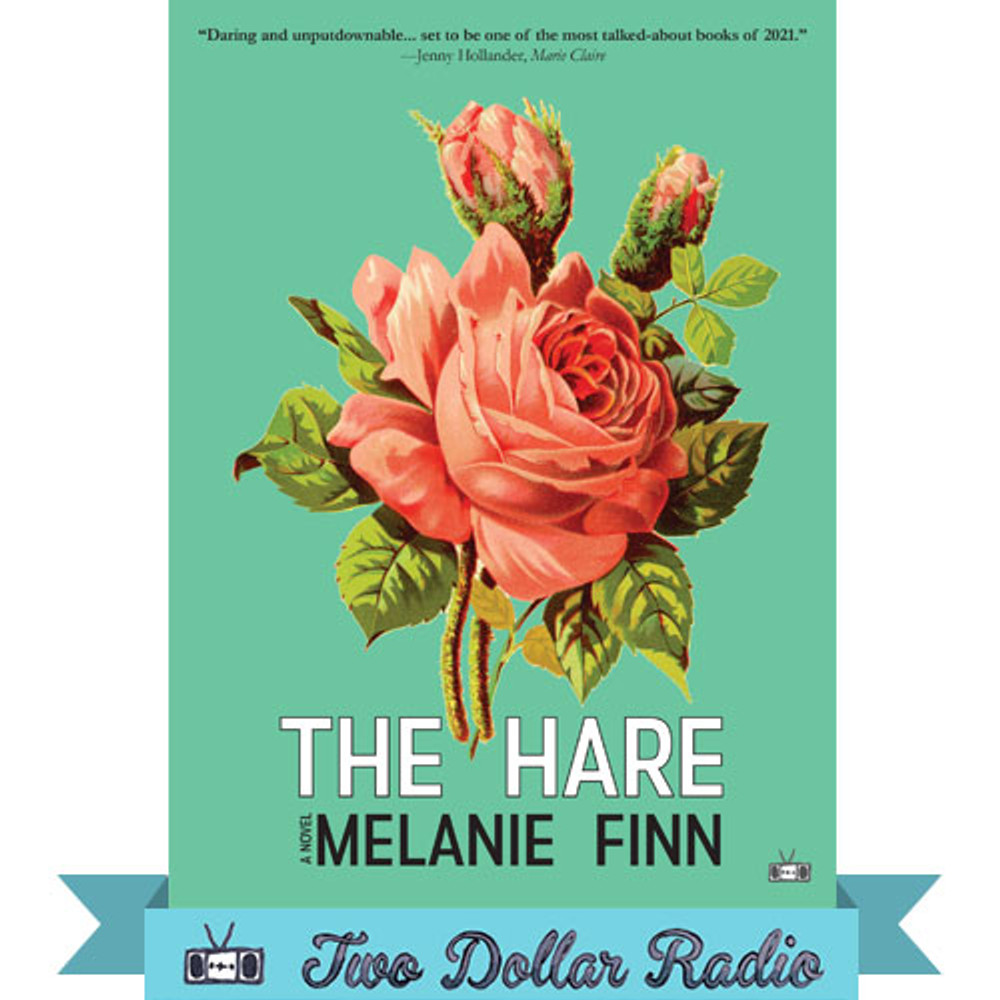 The Hare, a novel by Melanie Finn, Two Dollar Radio 2021