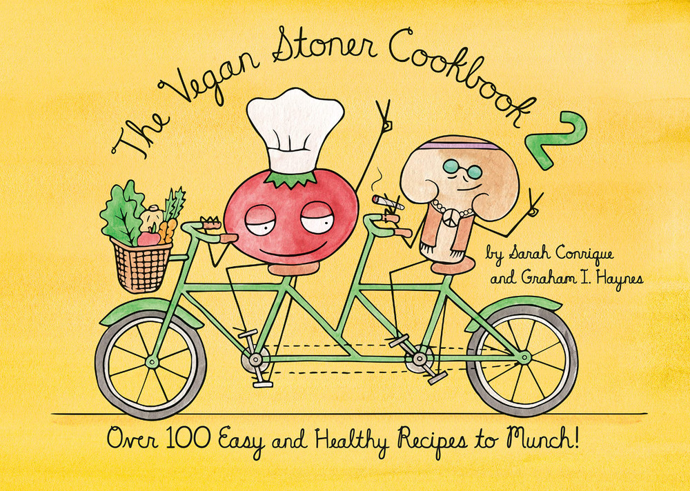 The Vegan Stoner Cookbook 2: Over 100 Easy and Healthy Recipes to Munch Hardcover – February 9, 2021 by Sarah Conrique (Author), Graham I. Haynes (Author)