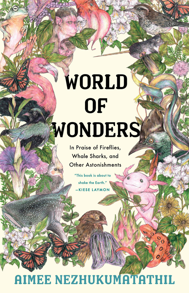 World of Wonders: In Praise of Fireflies, Whale Sharks, and Other Astonishments Hardcover – September 8, 2020 by Aimee Nezhukumatathil  (Author), Fumi Nakamura (Illustrator)