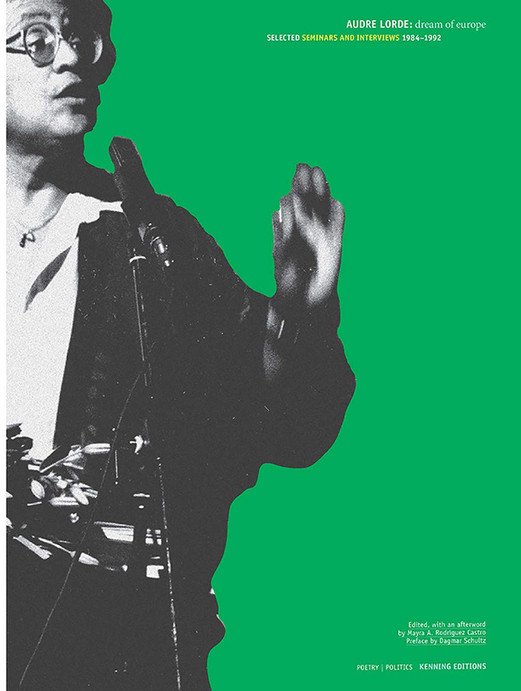 Dream of Europe: selected seminars and interviews: 1984-1992 Paperback – April 20, 2020 by Audre Lorde (Author), Mayra Rodriguez Castro (Editor)