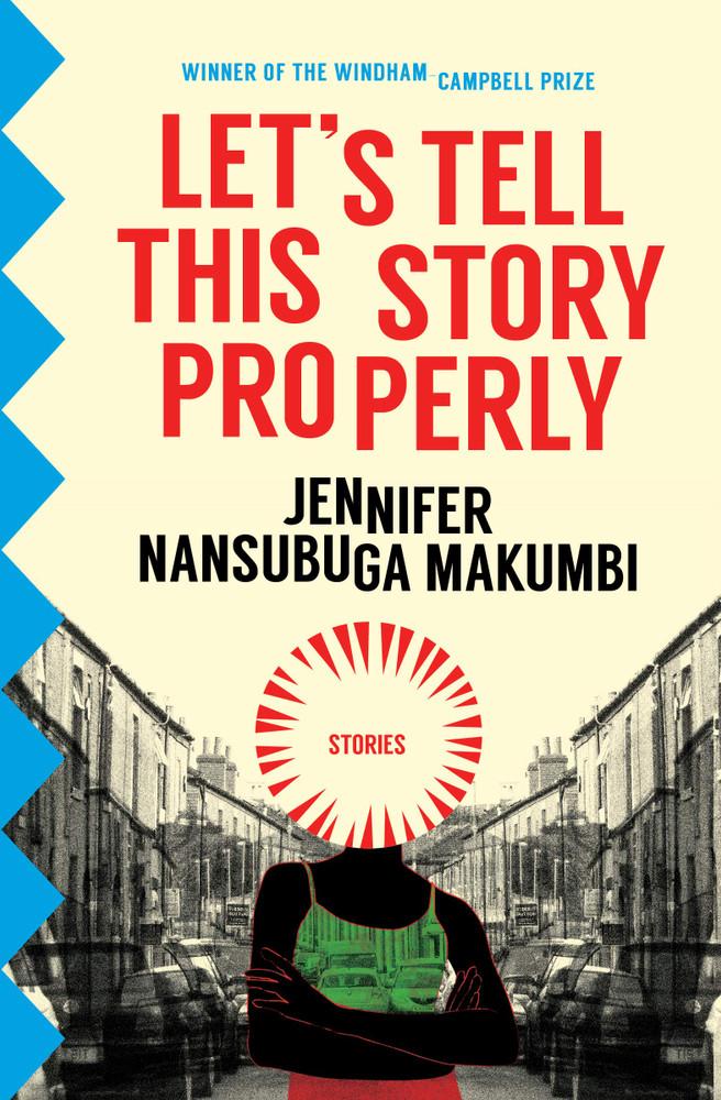Let's Tell This Story Properly Paperback – April 30, 2019 by Jennifer Nansubuga Makumbi  (Author)