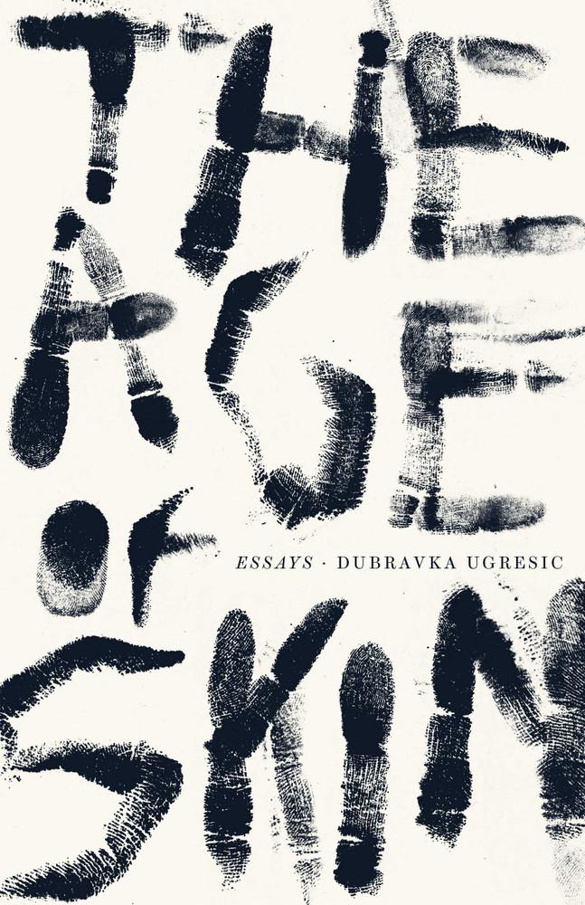 The Age of Skin Paperback – November 17, 2020 by Dubravka Ugresic  (Author), Ellen Elias-Bursać (Translator)
