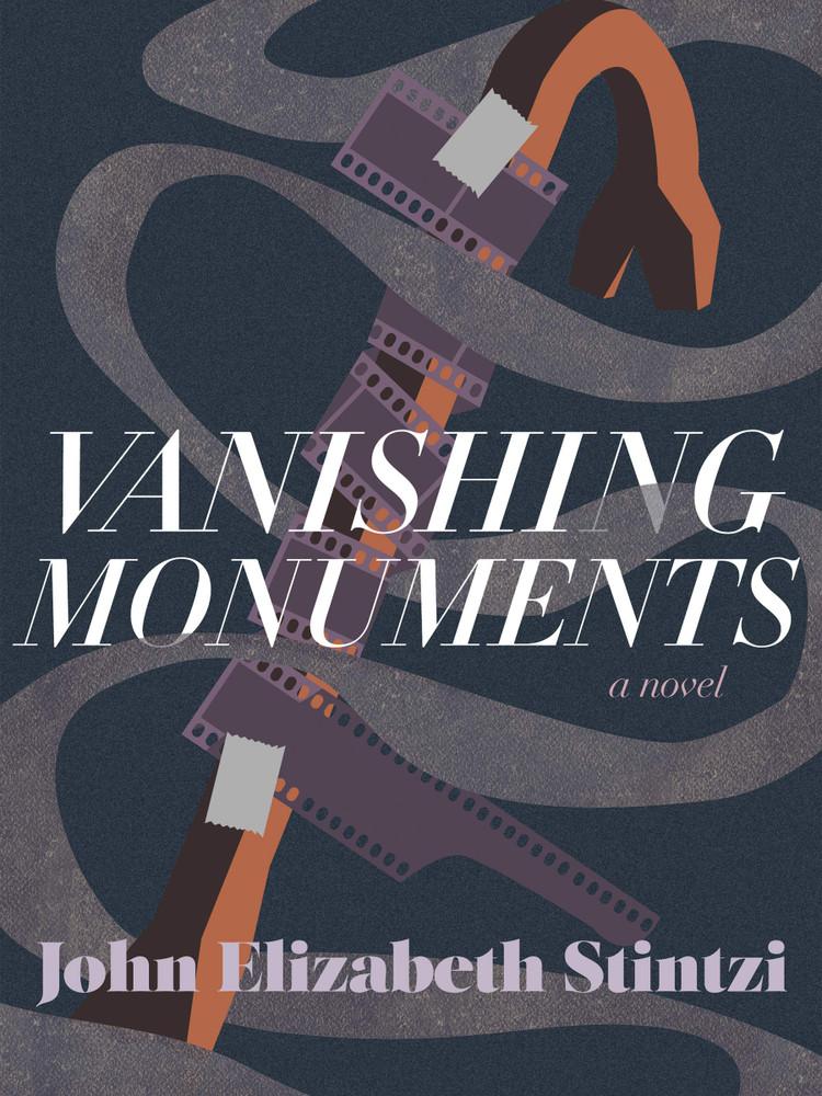 Vanishing Monuments Paperback – May 5, 2020 by John Elizabeth Stintzi  (Author)