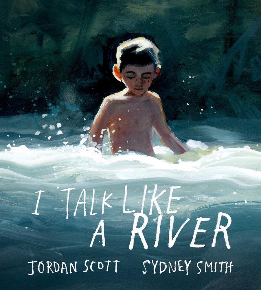 I Talk Like a River Hardcover – Picture Book, September 1, 2020 by Jordan Scott  (Author), Sydney Smith (Illustrator)