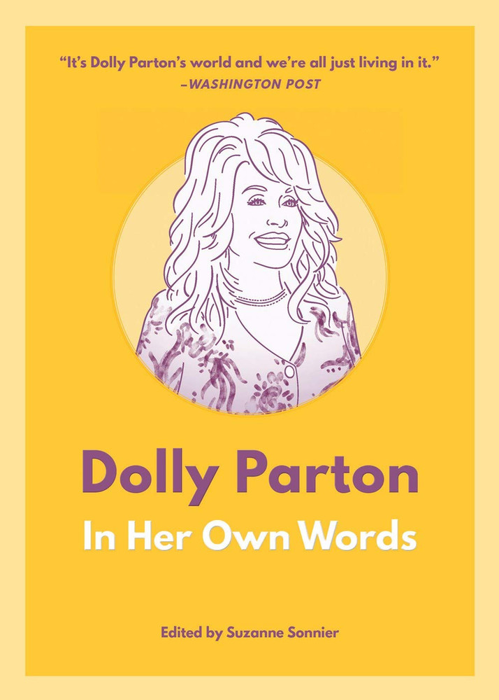 Dolly Parton: In Her Own Words (In Their Own Words) Paperback – December 8, 2020 by Suzanne Sonnier  (Editor)