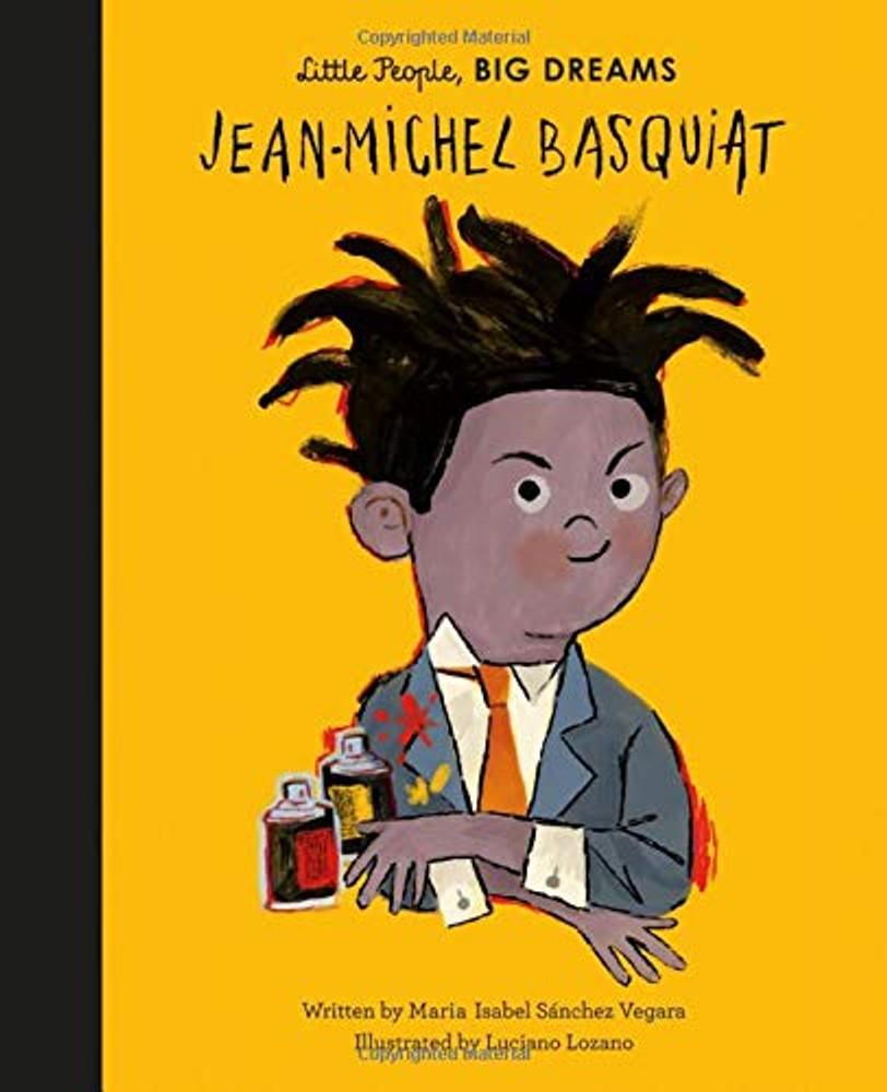 Jean-Michel Basquiat (Little People, BIG DREAMS, 41) Hardcover – Illustrated, June 16, 2020 by Maria Isabel Sanchez Vegara  (Author), Luciano Lozano (Illustrator)