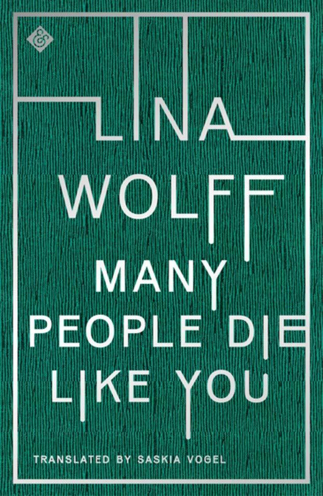 Many People Die Like You Paperback – September 1, 2020 by Lina Wolff  (Author), Saskia Vogel (Translator)