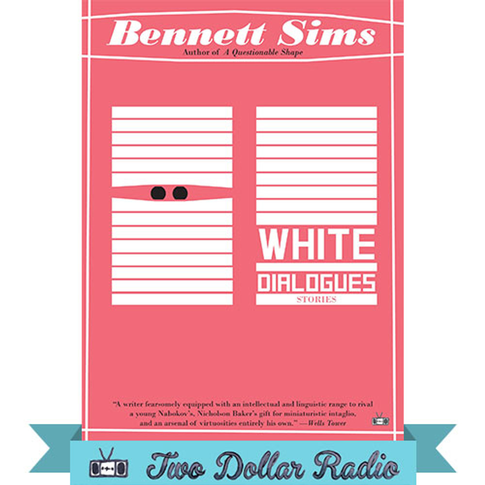 White Dialogues stories by Bennett Sims