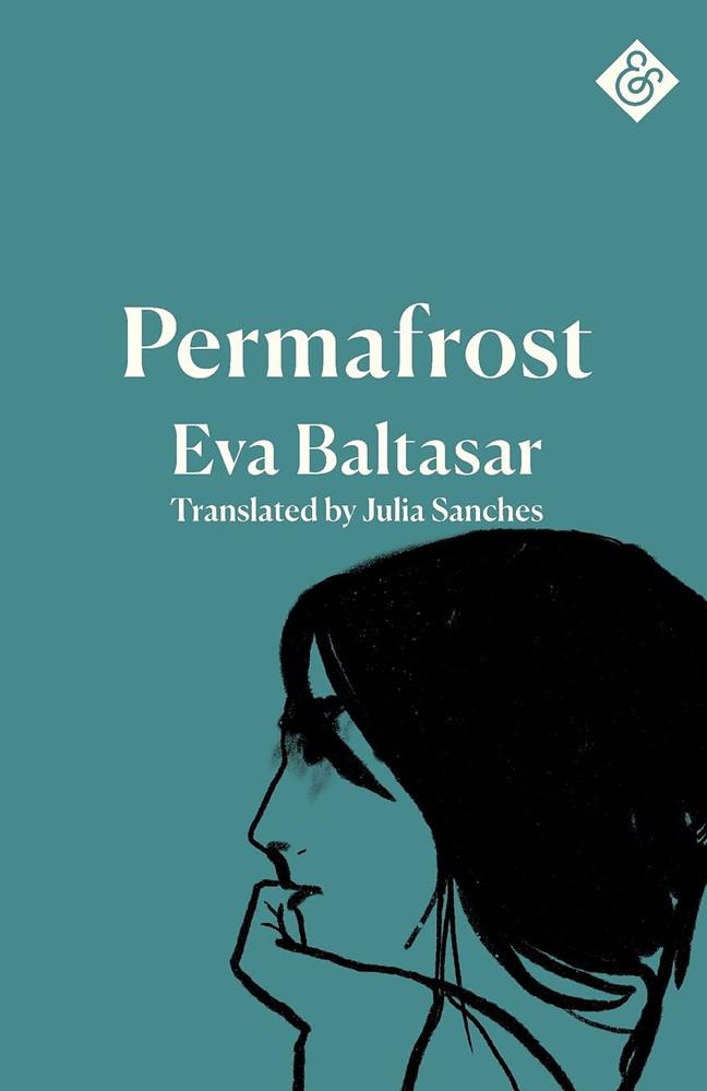 Permafrost Paperback – April 20, 2021 by Eva Baltasar  (Author), Julia Sanches (Translator)