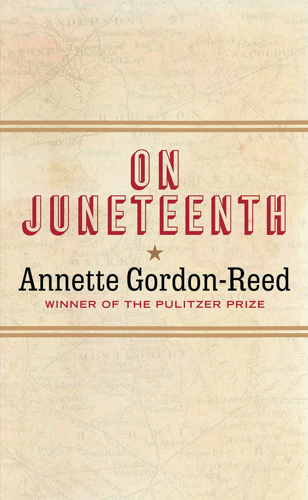 On Juneteenth Hardcover – May 4, 2021 by Annette Gordon-Reed  (Author)