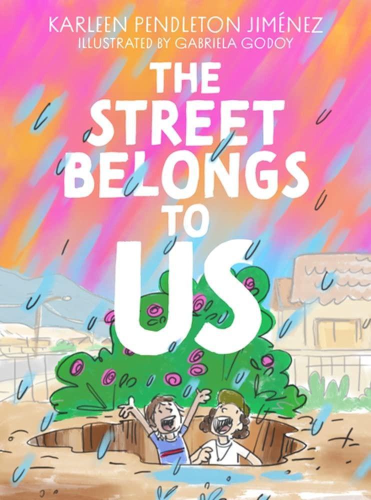 The Street Belongs to Us Paperback – June 1, 2021 by Karleen Pendleton Jimenez  (Author)