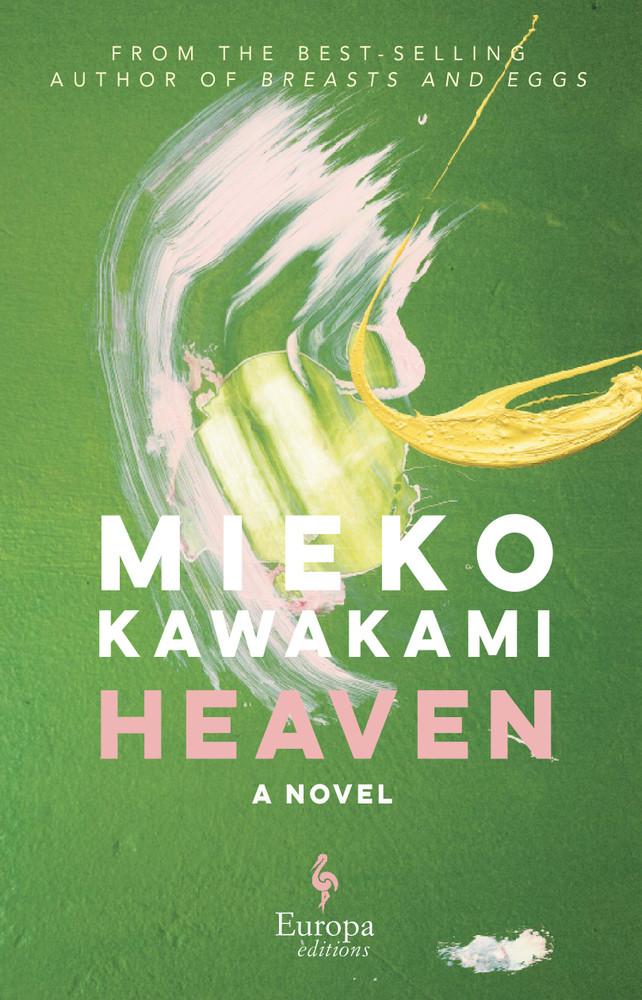 Heaven: A Novel Hardcover – May 25, 2021 by Mieko Kawakami  (Author), Sam Bett  (Translator), David Boyd (Translator)