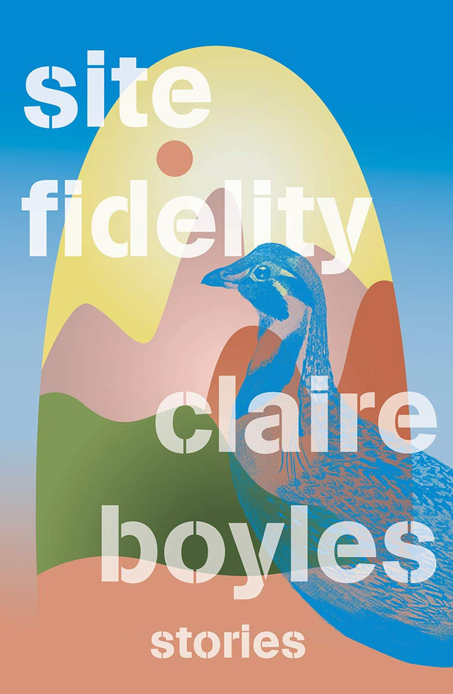 Site Fidelity: Stories Hardcover – June 15, 2021 by Claire Boyles  (Author)