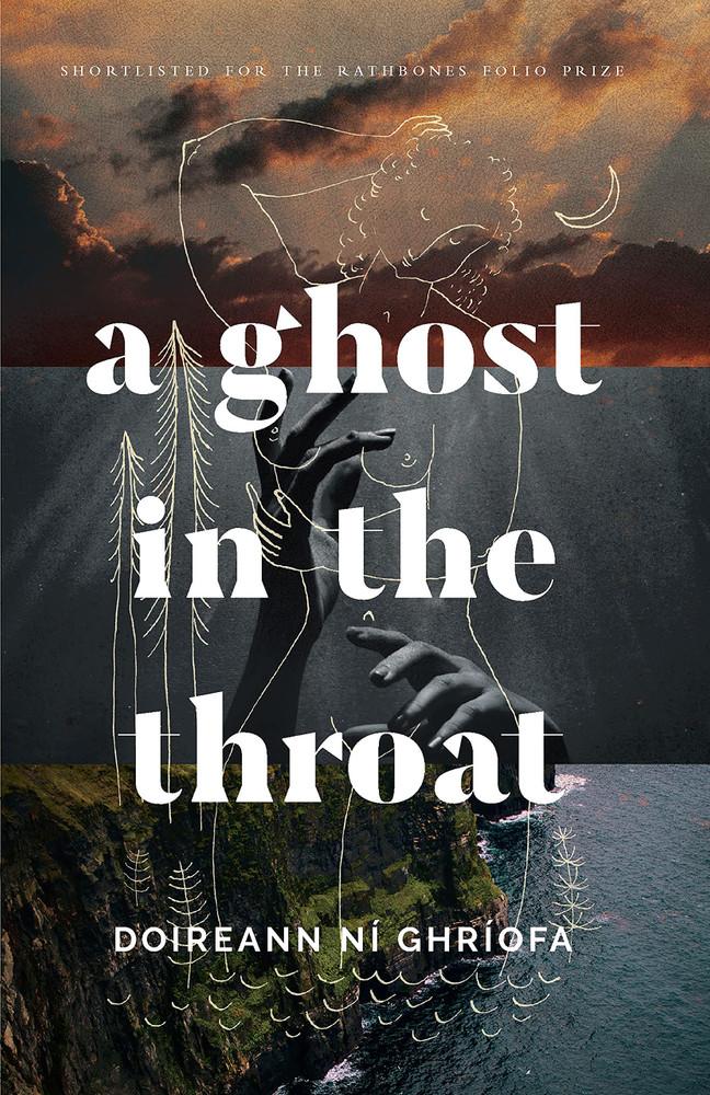 A Ghost in the Throat Paperback – June 1, 2021 by Doireann Ní Ghríofa  (Author)