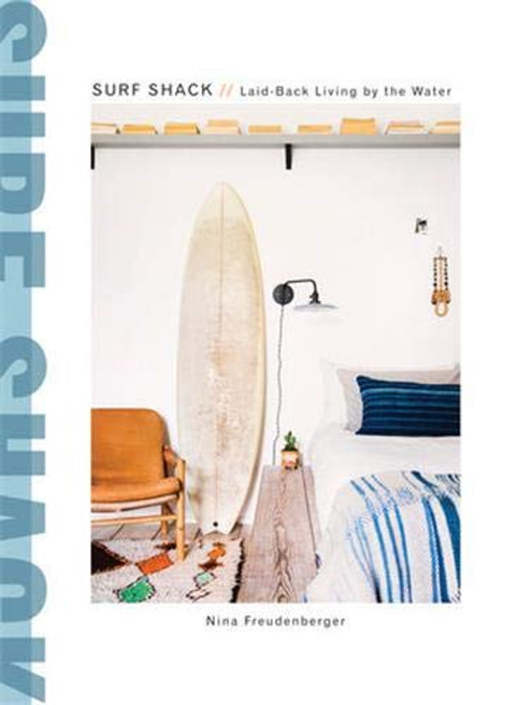 Surf Shack: Laid-Back Living by the Water (CLARKSON POTTER) Hardcover – Illustrated, April 11, 2017 by Nina Freudenberger  (Author), Heather Summerville (Author), Brittany Ambridge (Photographer)