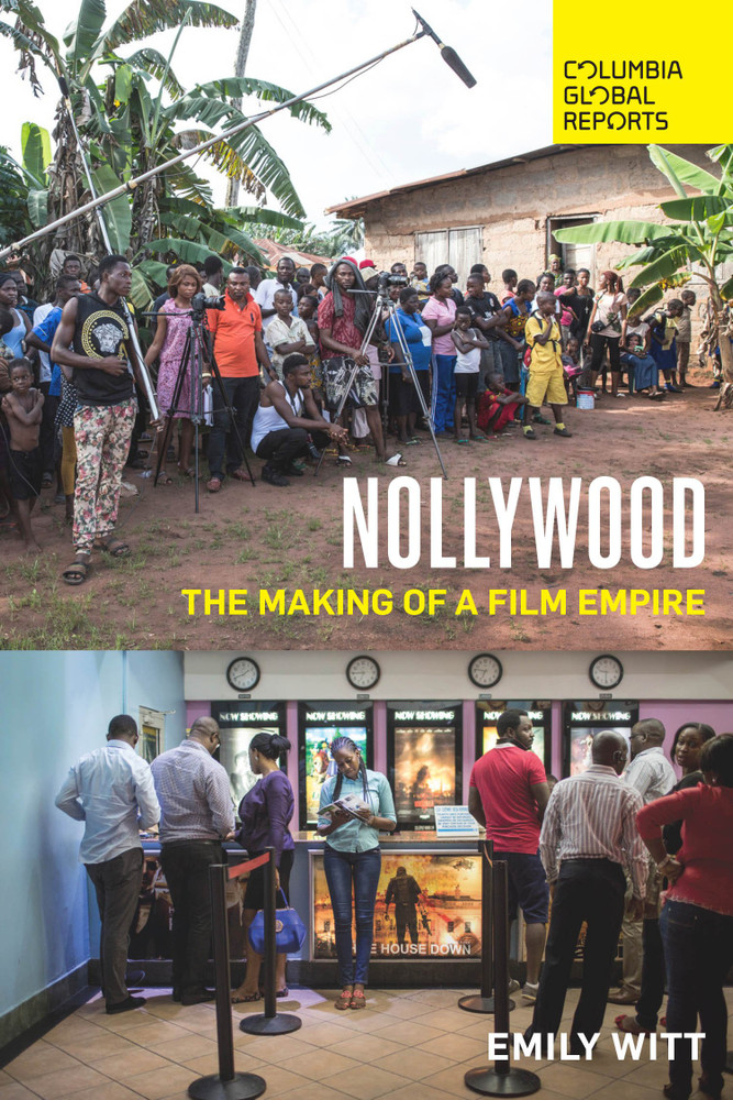 Nollywood: The Making of a Film Empire Paperback – October 17, 2017 by Emily Witt  (Author)