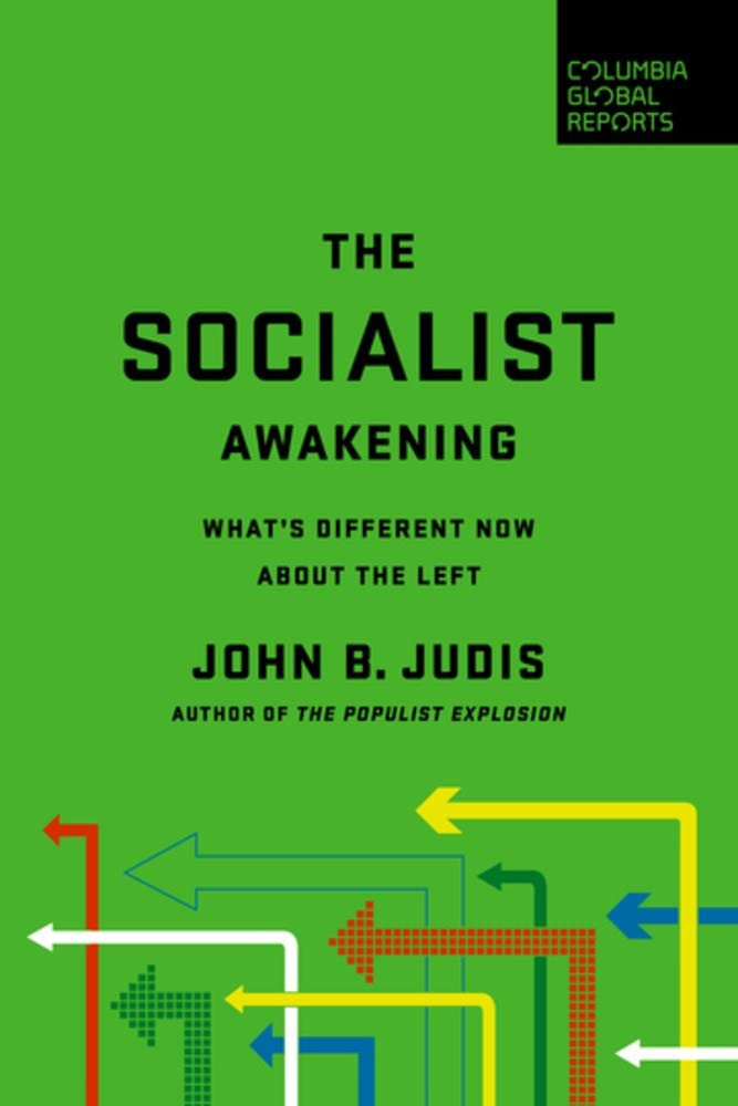 The Socialist Awakening: What's Different Now About the Left Paperback – September 29, 2020 by John B. Judis  (Author)