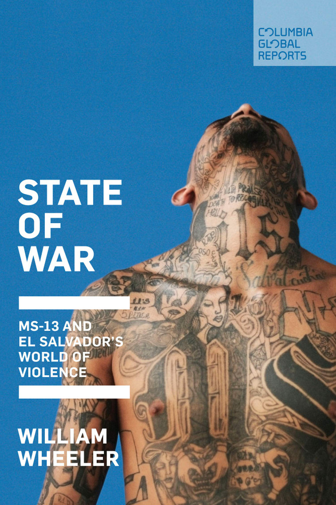 State of War: MS-13 and El Salvador's World of Violence Paperback – January 14, 2020 by William Wheeler  (Author)