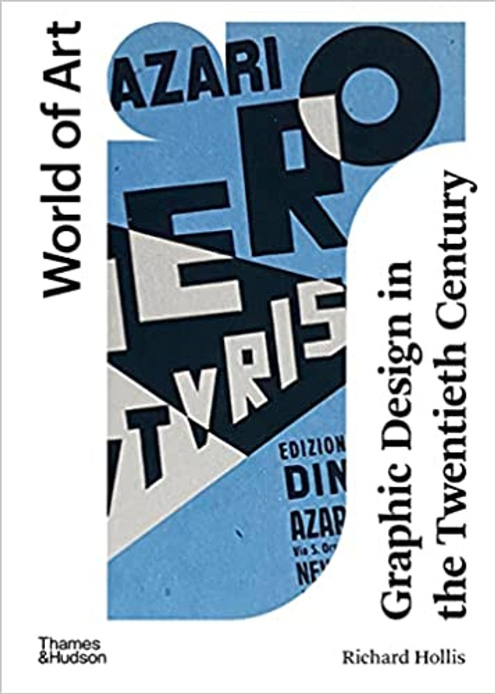 Graphic Design in the Twentieth Century: A Concise History (World of Art) Paperback – October 19, 2021 by Richard Hollis  (Author)