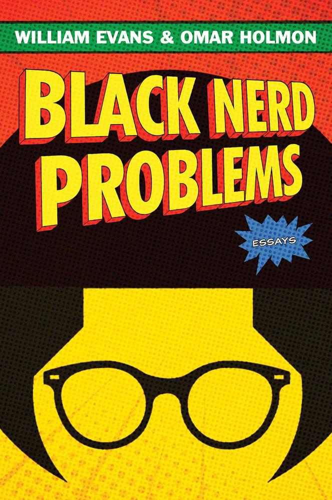 Black Nerd Problems: Essays Hardcover – September 14, 2021 by William Evans  (Author), Omar Holmon (Author)