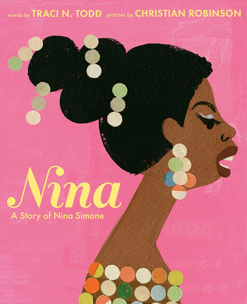 Nina: A Story of Nina Simone Hardcover – Picture Book, September 28, 2021 by Traci Todd (Author), Christian Robinson (Illustrator)