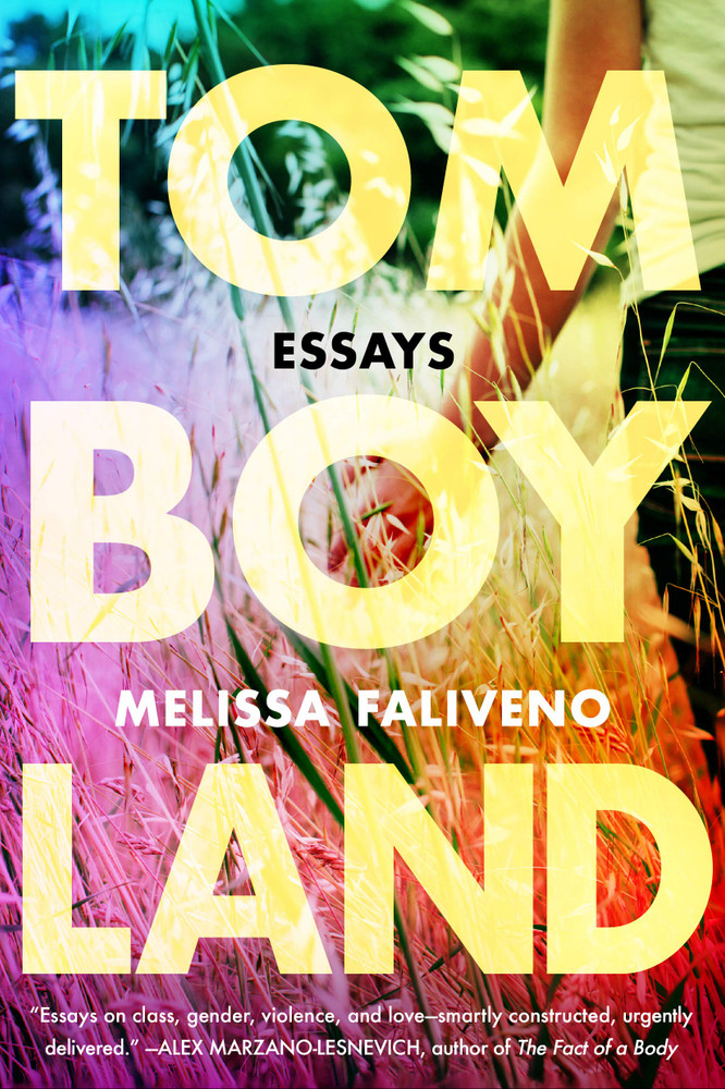 Tomboyland: Essays Paperback – August 1, 2020 by Melissa Faliveno  (Author), Joey Soloway (Introduction)