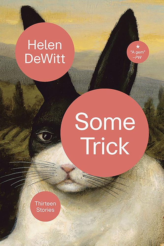 Some Trick: Thirteen Stories