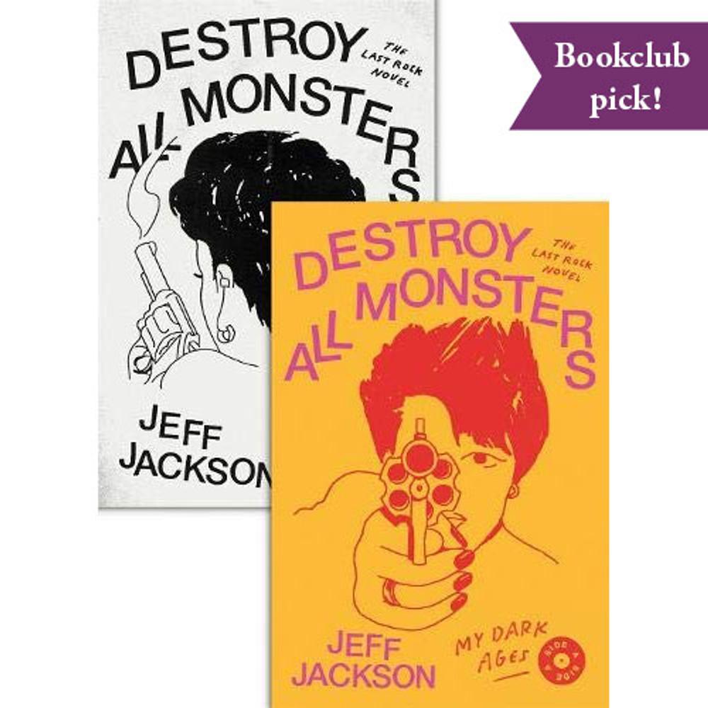 Destroy All Monsters: The Last Rock Novel