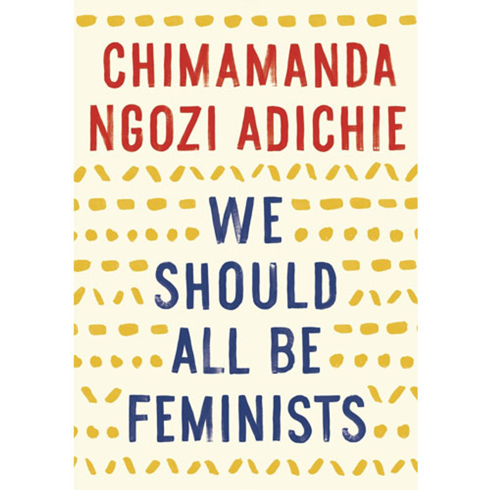 We Should All Be Feminists Paperback