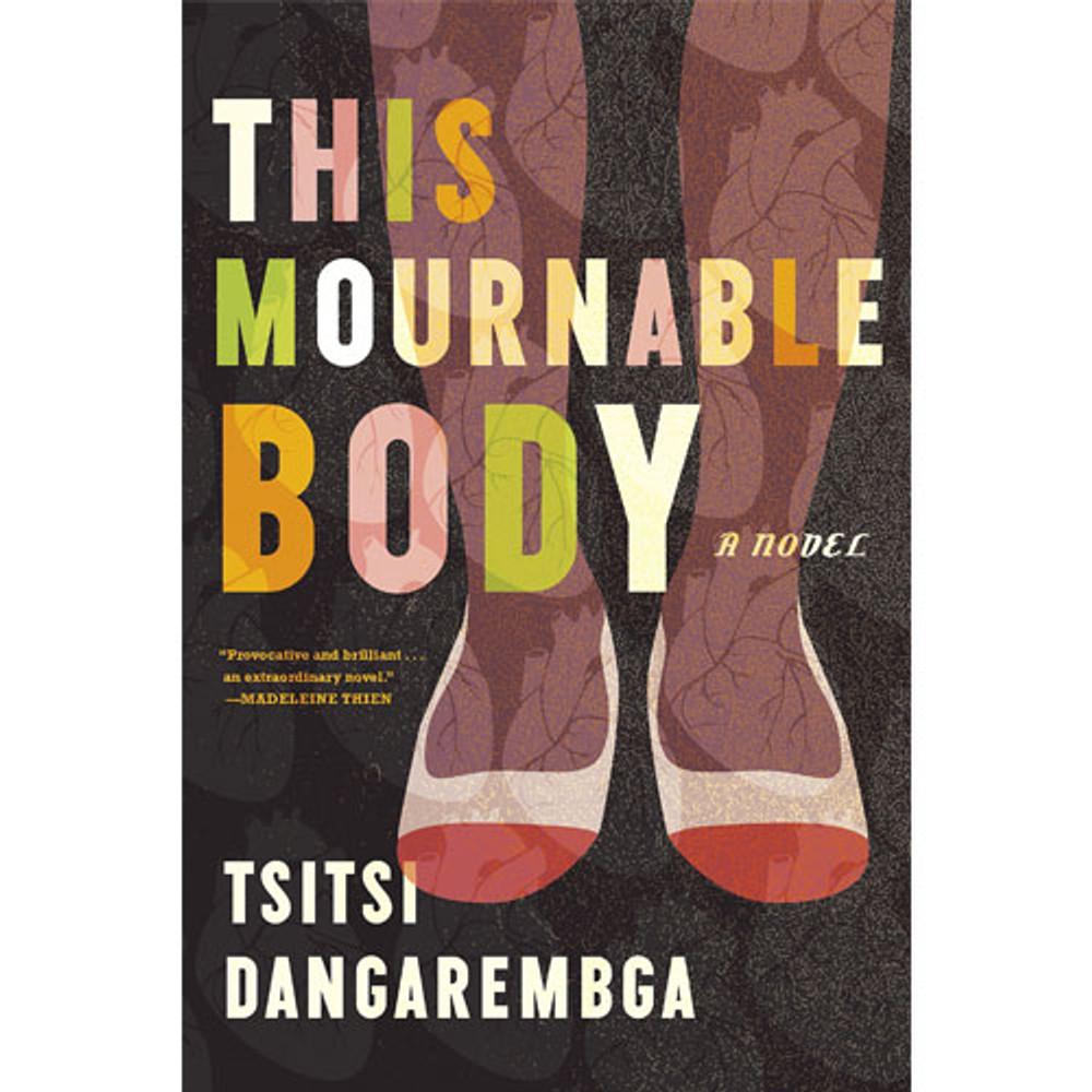 This Mournable Body: A Novel by Tsitsi Dangarembga