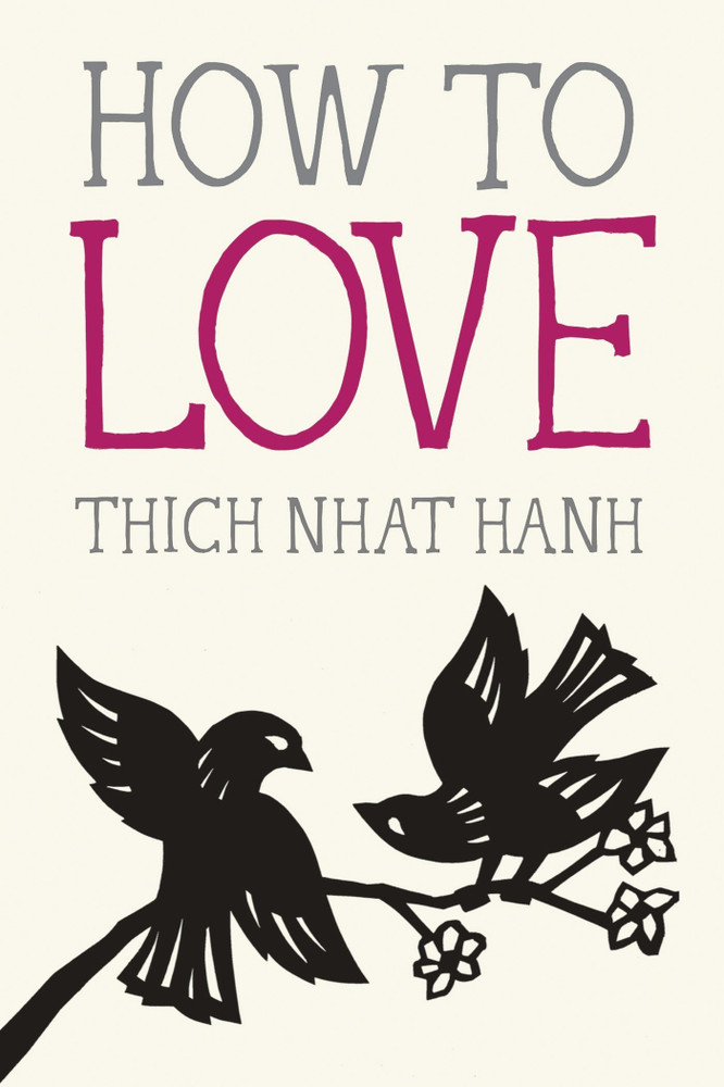 How to Love (Mindfulness Essentials) Paperback by Thich Nhat Hanh  (Author), Jason DeAntonis (Illustrator)