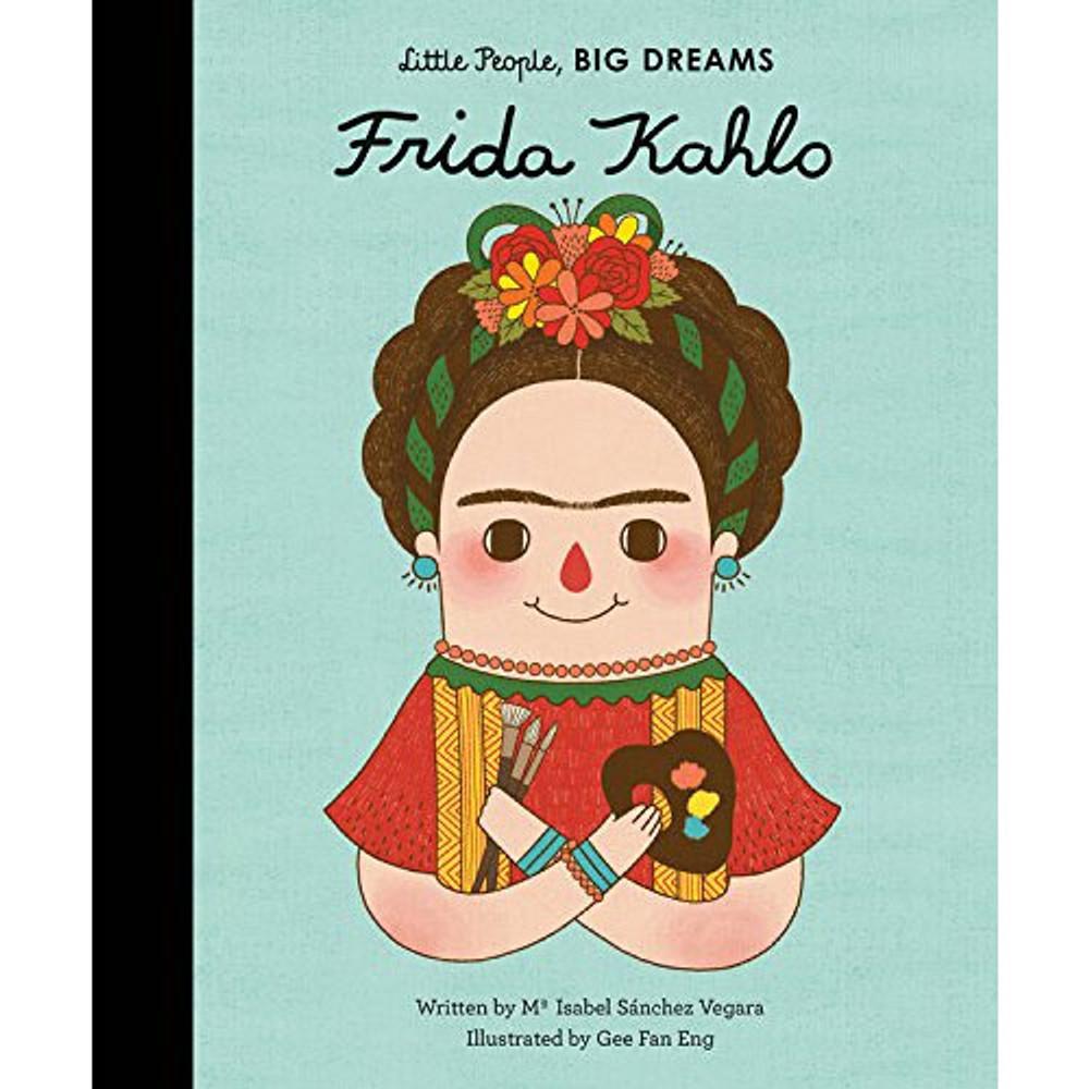 Frida Kahlo (Little People, BIG DREAMS) Hardcover
