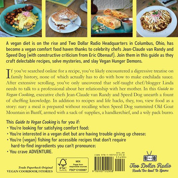 Two Dollar Radio Guide to Vegan Cooking: Recipes, Stories Behind the Recipes, and Inspiration for Vegan Cheffing by Jean-Claude van Randy, Speed Dog, with Eric Obenauf.