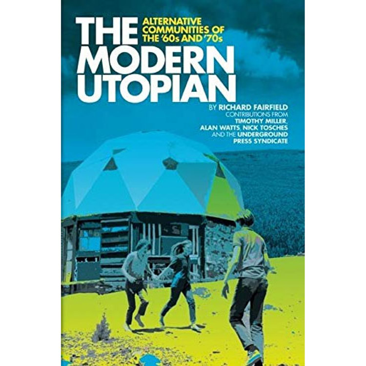 The Modern Utopian: Alternative Communities