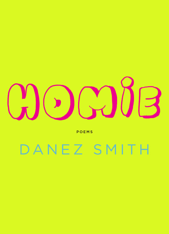 Homie Poems by Danez Smith