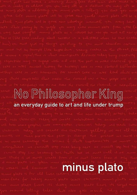 No Philosopher King: An Everyday Guide to Art and Life Under Trump Paperback by Minus Plato  (Author), Fletcher Richard (Author)
