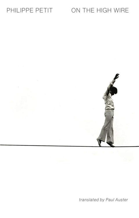 On the High Wire Paperback by Philippe Petit  (Author), Paul Auster (Translator, Introduction)