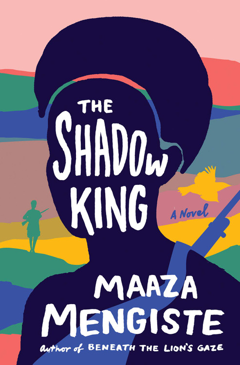 The Shadow King: A Novel Hardcover by Maaza Mengiste  (Author)