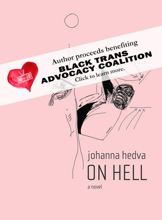 On Hell Paperback book by Johanna Hedva benefiting Black Trans Advocacy Coalition