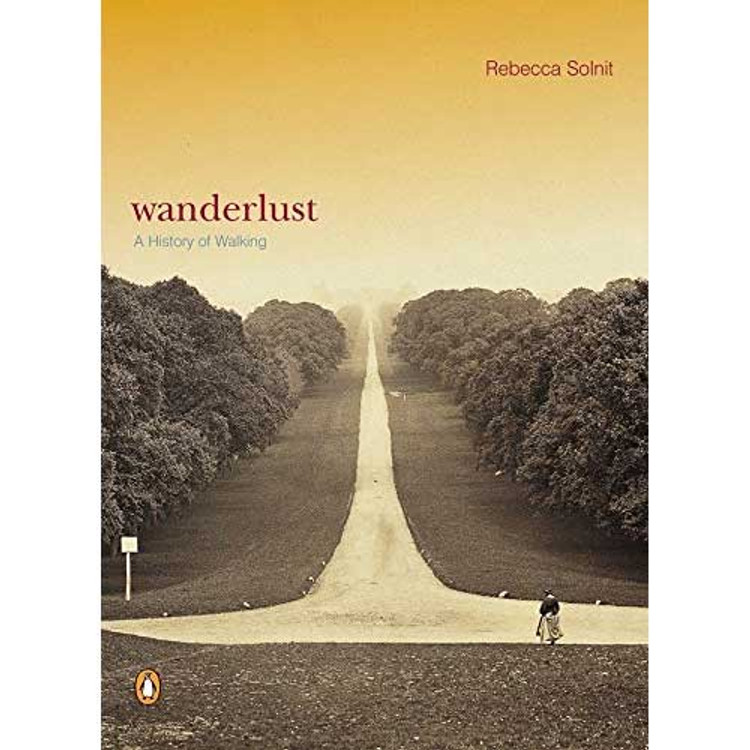 Wanderlust: A History of Walking Paperback