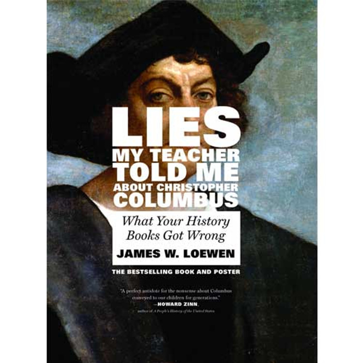 Lies My Teacher Told Me About Christopher Columbus: What Your History Books Got Wrong Paperback