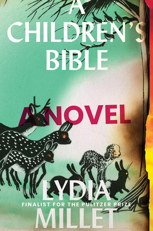 A Children's Bible: A Novel Hardcover by Lydia Millet  (Author)