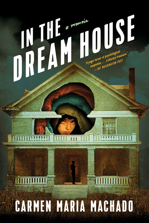 In the Dream House: A Memoir Paperback – December 1, 2020 by Carmen Maria Machado  (Author)