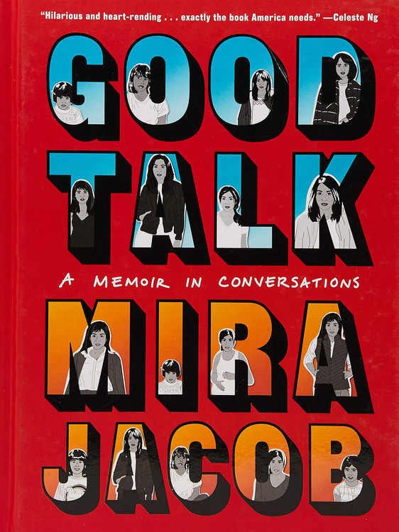 Good Talk: A Memoir in Conversations Hardcover by Mira Jacob