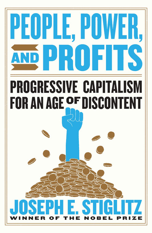 People, Power, and Profits: Progressive Capitalism for an Age of Discontent Hardcover by Joseph E. Stiglitz  (Author)