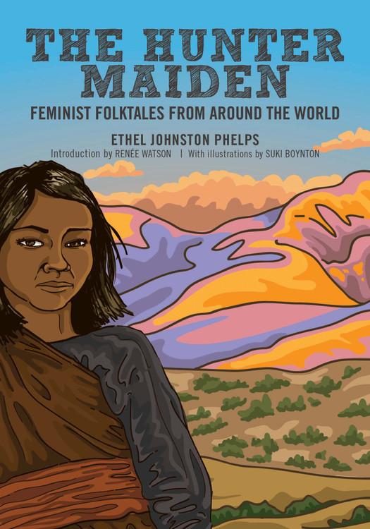Hunter Maiden: Feminist Folktales from Around the World