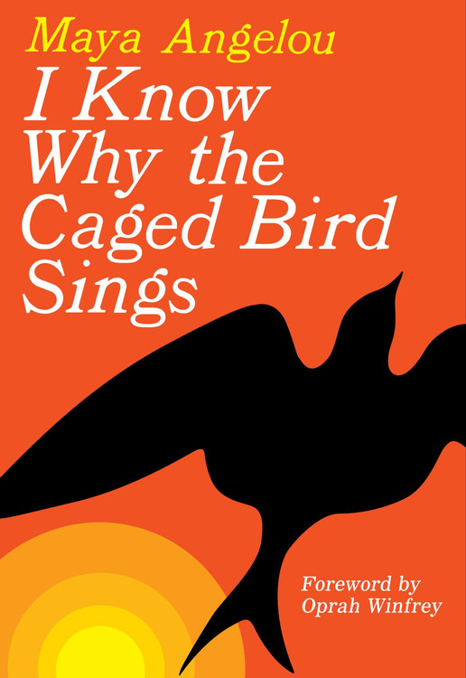 I Know Why the Caged Bird Sings by Maya Angelou  (Author), Oprah Winfrey (Foreword)