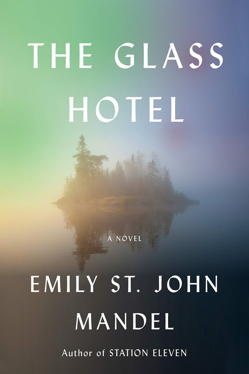 The Glass Hotel: A novel by Emily St. John Mandel  (Author)